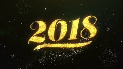 Happy new year 2018 Text Greeting and Wishes card Made from Glitter Particles and Sparklers Light Dark Night Sky With Colorful Firework 4k Background.