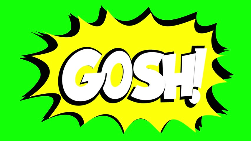 A comic strip speech bubble cartoon animation, with the words Gosh Yuck. White text, yellow shape, green background.