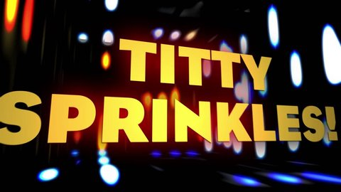 """Camera flies to """"Titty Sprinkles"""" text on a colourful background. The expression is based on the Morgan Freeman meme."""