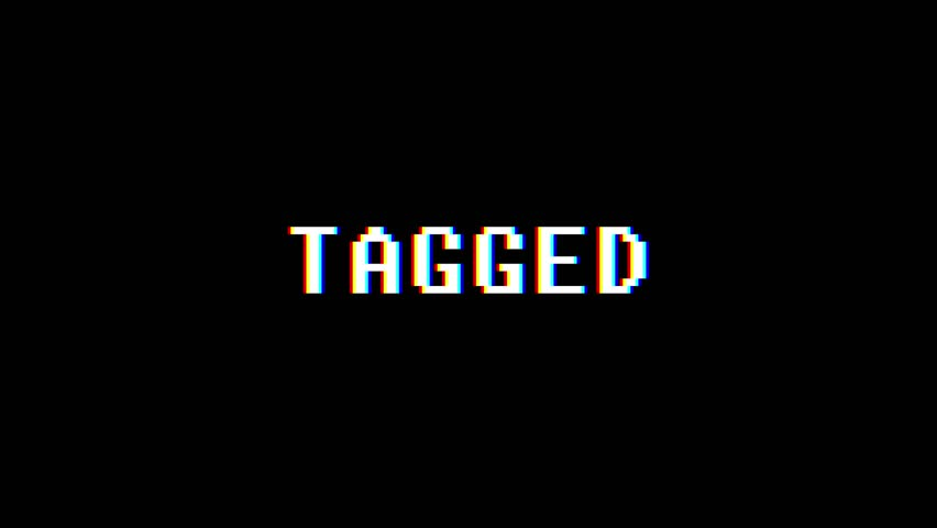 Retro videogame TAGGED word text computer tv glitch interference noise screen animation seamless loop New quality universal vintage motion dynamic animated background colorful joyful video m   Shutterstock HD Video #1011505430