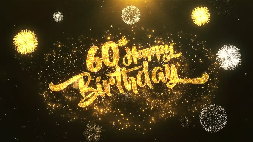 60th Happy birthday Greeting Card wish text Reveal from Golden Firework & Crackers on Glitter Magic Particles & Sparks Night star sky for Celebration, Wishes, Events, Message, holiday, festival