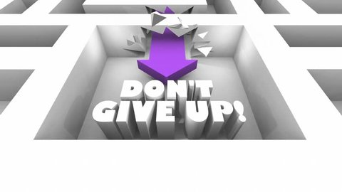 Dont Give Up Keep Going Persist Maze 3d Animation