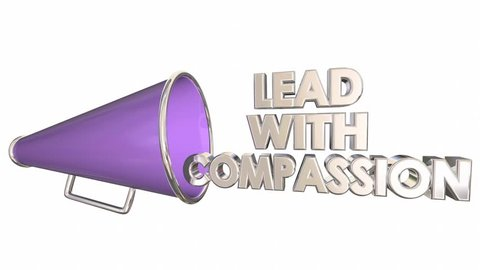 Lead with Compassion Care Sympathy Bullhorn Megaphone 3d Animation