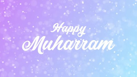 Happy Muharram Greeting card text with beautiful snow and stars particles background for celebration, wishes, events, messages, holidays, festival.