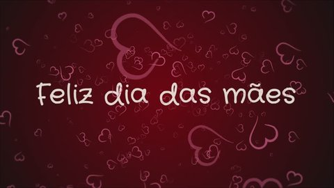 Animation Feliz dia das maes, Happy Mother's day in portuguese language, greeting card, falling hearts, red background