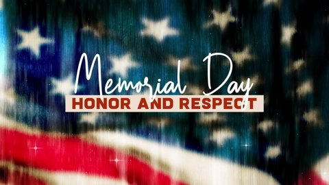 Memorial Day Honor And Respect Patriotic Motion Graphics Featuring American Flag