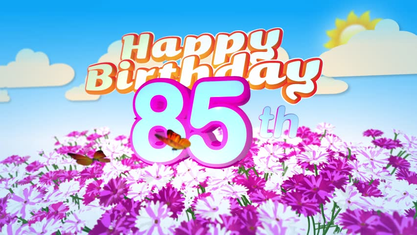 Animated Happy 16th Birthday Card With A Field Of Flowers While – 85th Birthday Cards