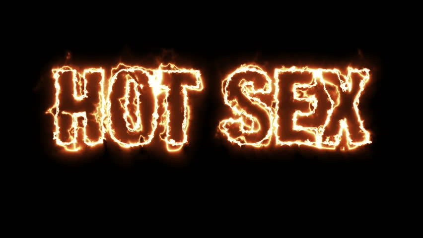 Text animation of the words HOT SEX burning on fire